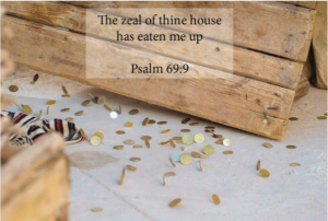 """Psalm 69 – """"The Zeal of Thine House"""""""