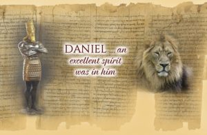 Daniel: The Man with an Excellent Spirit